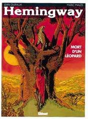 Grands écrivains t.2 ; Hemingway, mort d'un léopard - Intérieur - Format classique