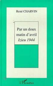 Par un doux matin d'avril ; izieu, 1944 - Intérieur - Format classique