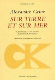 Sur terre et sur mer ; suivi de quatre récits autobiographiques - Couverture - Format classique