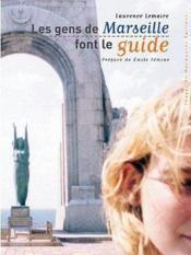 Les gens de marseille font le guide - Couverture - Format classique