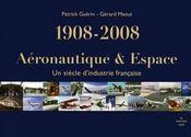 Aéronautique et espace ; un siècle d'industrie française 1908-2008 - Couverture - Format classique