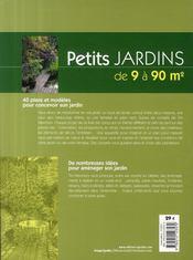 Petits jardins de 9 à 90 m2 ; 40 plans et modèles - 4ème de couverture - Format classique
