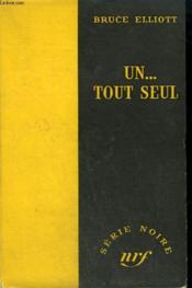 Un ... Tout Seul. ( One Is A Lonely Number). Collection : Serie Noire Sans Jaquette N° 188 - Couverture - Format classique