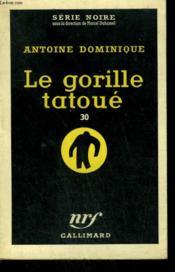Le Gorille Tatoue 30. Collection : Serie Noire N° 417 - Couverture - Format classique