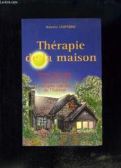 Thérapie de la maison. Manuel théorique et pratique pour découvrir les énergies subtiles de l'habitat - Couverture - Format classique