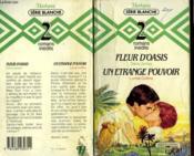 Fleur D'Oasis Suivi De Un Etrange Pouvoir - Couverture - Format classique