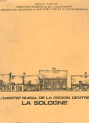 L'Habitat Rural De La Region Centre. La Sologne. - Couverture - Format classique