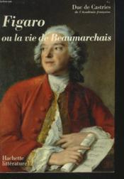 FIGARO ou LA VIE DE BEAUMARCHAIS - Couverture - Format classique