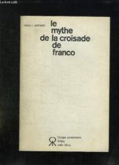 Le Mythe De La Croisade De Franco. - Couverture - Format classique