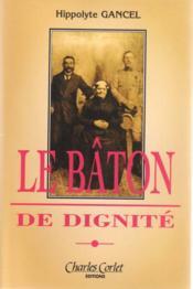 Le Baton De Dignite - Couverture - Format classique