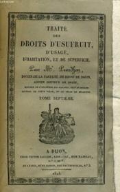 Traite Des Droits D'Usufruit, D'Usage, D'Habitation, Et De Superfice - Tome Septieme - Couverture - Format classique