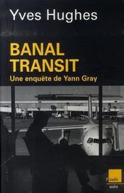 Banal transit - Intérieur - Format classique