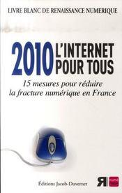 2010, l'internet pour tous ; 15 mesures pour réduire la fracture numérique en France - Intérieur - Format classique