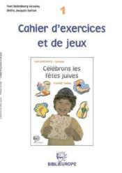 Celebrons Les Fetes Juives Exercices Et Jeux Niveau 1 - Couverture - Format classique