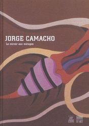 Jiorge Camacho ; Le Miroir Aux Mirages - Intérieur - Format classique