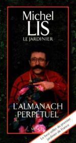 L'Almanach Perpetuel De Michel Lis Le Jardinier - Couverture - Format classique