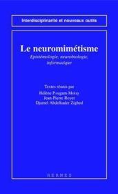 Le neuromimetisme epistemologie neurobiologie informatique coll interdisciplinarite et nouveaux outi - Couverture - Format classique