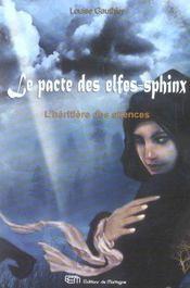 Le pacte des elfes-sphinw t.2 ; l'héritière des silences - Intérieur - Format classique