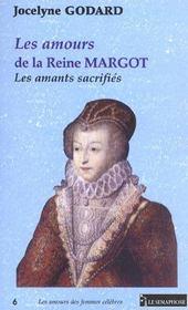 Les amours de la reine margot ; les amants sacrifies - Intérieur - Format classique