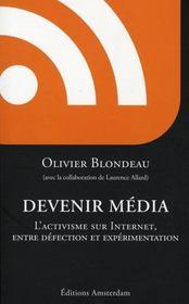 Devenir média ; les orphelins de la politique et leurs curieuses machines - Intérieur - Format classique