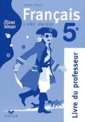 RIVES BLEUES ; français ; 5ème ; livre du professeur - Couverture - Format classique