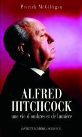 Alfred Hitchcock ; une vie d'ombres et de lumière - Couverture - Format classique