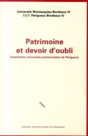 Patrimoine et devoir d'oubli ; quatrièmes rencontres patrimoniales du Périgueux - Couverture - Format classique