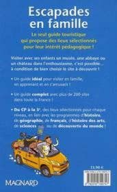 Escapades en famille ; le seul guide touristique en lien avec les programmes du CP à la 3e ! - 4ème de couverture - Format classique
