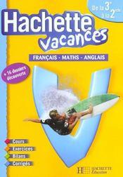 Hachette Vacances ; Français/Mathématiques/Anglais ; De La 3ème A La 2nde - Intérieur - Format classique