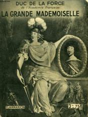 La Grande Mademoiselle. Collection : Hier Et Aujourd'Hui. - Couverture - Format classique