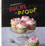 Gourmandises au sucré qui pique - Couverture - Format classique