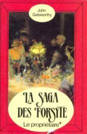 Forsyte Saga .. 1. Le Propriétaire - Couverture - Format classique