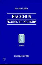 Bacchus,figures & pouvoirs - Intérieur - Format classique