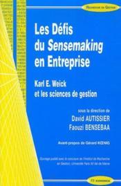 Les défis du sensemaking en entreprise ; Karl E. Weick et les sciences de gestion - Couverture - Format classique