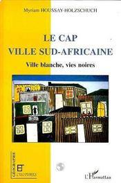 Revue Geographie Et Cultures ; Le Cap, Ville Sud Africaine ; Ville Blanche, Vies Noires - Intérieur - Format classique