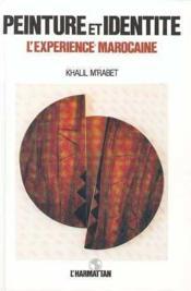Peinture et identité ; l'expérience marocaine - Couverture - Format classique