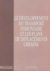 Le developpement du transport ferroviaire et les plans de deplacements urbains - Couverture - Format classique
