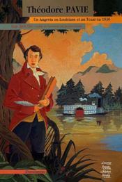 Theodore Pavie, Un Angevin En Louisiane - Couverture - Format classique