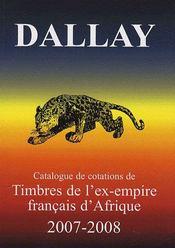 Catalogue dallay ; timbres ex-empire français d'Afrique (édition 2007-2008) - Intérieur - Format classique