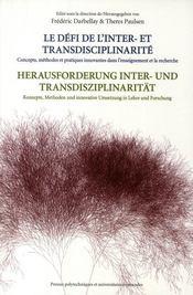Le défi de l'inter-et transdisciplinarité ; concepts,méthodes et pratiques innovantes dans l'enseignement et la recherche - Couverture - Format classique