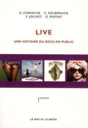 Live ; une histoire du rock en public - Couverture - Format classique