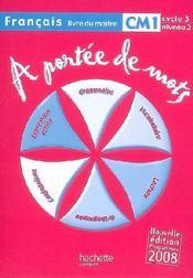 A PORTEE DE MOTS ; français ; CM1 ; cycle 3, niveau 2 ; livre du maître - Couverture - Format classique