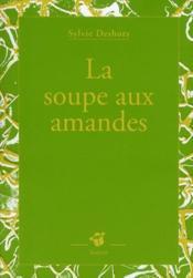 La soupe aux amandes - Couverture - Format classique