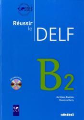 Reussir le DELF B2 - Couverture - Format classique