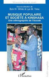 Musique populaire et société à Kinshasa ; une ethnographie de l'écoute - Couverture - Format classique