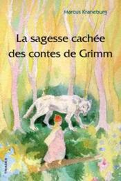 La sagesse cachée des contes de Grimm - Couverture - Format classique
