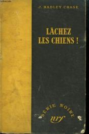 Lachez Les Chiens ! ( Mallory ). Collection : Serie Noire Sans Jaquette N° 52 - Couverture - Format classique