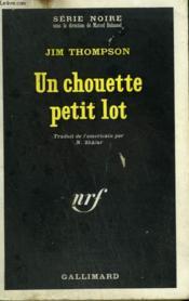Un Chouette Petit Lot. Collection : Serie Noire N° 1199 - Couverture - Format classique