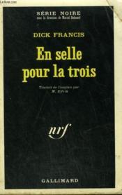 En Selle Pour La Trois. Collection : Serie Noire N° 1349 - Couverture - Format classique