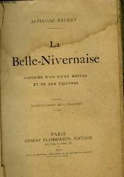 La Belle-Nivernaise. Histoire D'Un Vieux Bateau Et De Son Equipage. - Couverture - Format classique